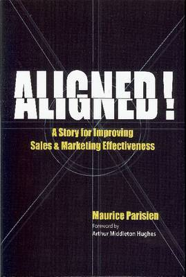 Aligned!: A Story for Improving Sales & Marketing Effectiveness