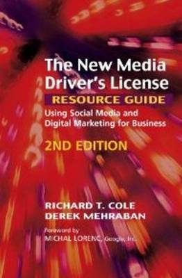 New Media Driver's License Resource Guide: Using Social Media & Digital Marketing for Business