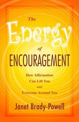 The Energy of Encouragement: How Affirmation Can Lift You and Everyone Around You