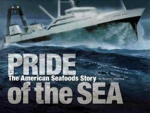Pride of the Sea: The American Seafoods Story