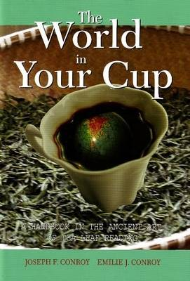 World in Your Cup: A Handbook in the Ancient Art of Tea Leaf Reading