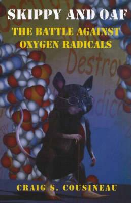 Skippy and Oaf: The Battle Against Oxygen Radicals