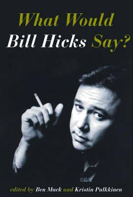 What Would Bill Hicks Say?