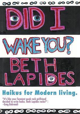 Did I Wake You?: Haikus for Modern Living