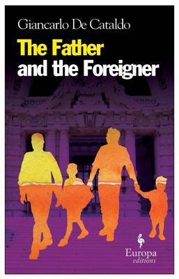 The Father And The Foreigner: Europa Editions,