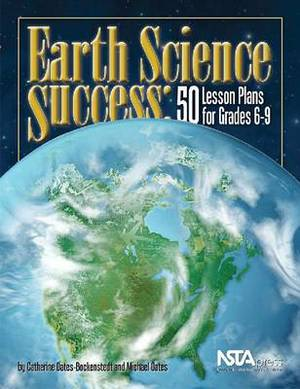 Earth Science Success: 50 Lesson Plans for Grades 6-9