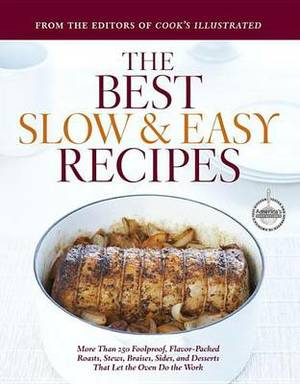 The Best Slow & Easy Recipes  : A Best Recipe Classic
