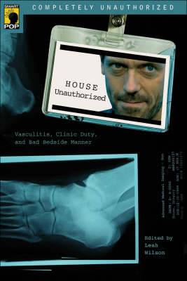 House  Unauthorized: Vasculitis, Clinic Duty and Bad Bedside Manner
