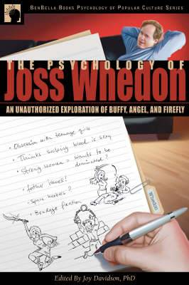The Psychology of Joss Whedon: An Unauthorized Exploration of  Buffy ,  Angel  and  Firefly