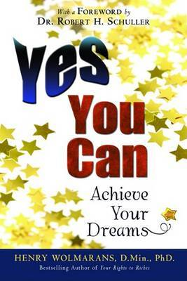 Yes You Can: Achieve Your Dreams