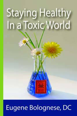 Staying Healthy in a Toxic World