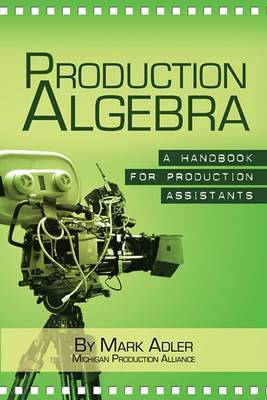 Production Algebra: A Handbook for Production Assistants