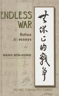 Endless War: Fiction and Essays by Wang Wen-Hsing
