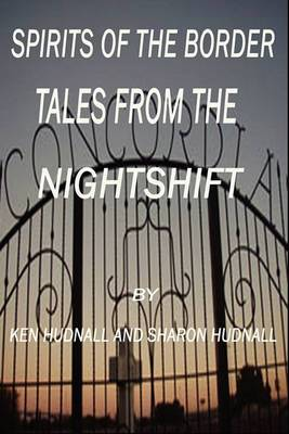 Spirits of the Border: Tales from the Night Shift
