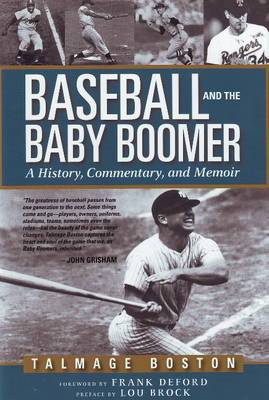 Baseball and the Baby Boomer: A History, Commentary, and Memoir