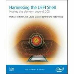 Harnesing the UEFI Shell: Moving the Platform Beyond DOS