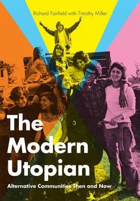 The Modern Utopian: Alternative Communities Then and Now