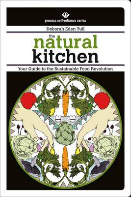 The Natural Kitchen: Your Guide to the Sustainable Food Revolution