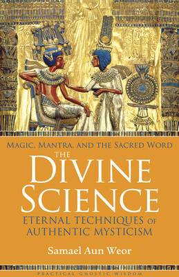 The Divine Science: Prayers and Mantras for the Protection and Awakening