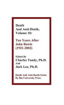 Death and Anti-Death, Volume 10: Ten Years After John Rawls (1921-2002)