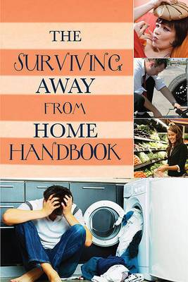 Surviving Away from Home: A Handbook: A Practical Guide to Living on Your Own