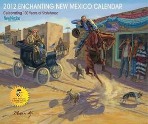 2012 Enchanting New Mexico Calendar