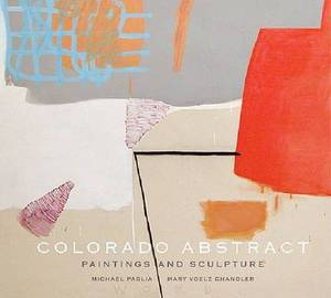 Colorado Abstract: Paintings and Sculpture