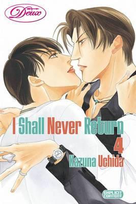 I Shall Never Return (yaoi): v. 4