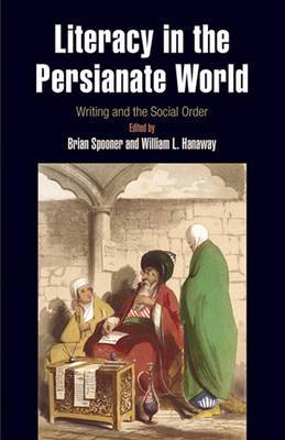 Literacy in the Persianate World: Writing and the Social Order