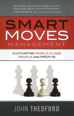 Smart Moves Management: Cultivating World-Class People & Profits