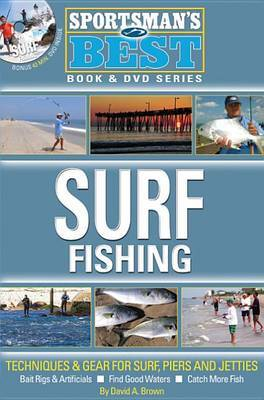 Surf Fishing: Techniques & Gear for Surf, Piers and Jetties