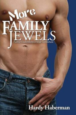 More Family Jewels: Further Explorations in Male Genitorture