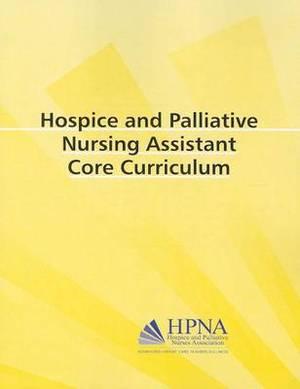 Hospice and Palliative Nursing Assistant Core Curriculum