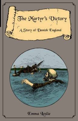 The Martyr's Victory: A Story of Danish England