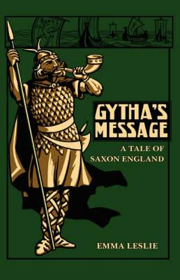 Gytha's Message: A Tale of Saxon England