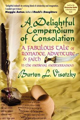 A Delightful Compendium of Consolation: A Fabulous Tale of Romance, Adventure and Faith in the Medieval Mediterranean