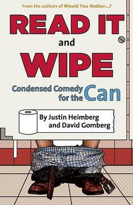 Would You Rather...? Read it and Wipe: Condensed Comedy for the Can