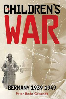 The Children's War: Germany, 1939-1949
