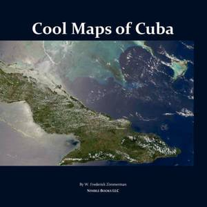 Cool Maps of Cuba: An Atlas of History, Population, Resources Before and After Fidel Castro