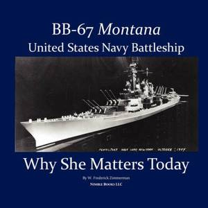 BB-67 Montana, U.S. Navy Battleship: Why She Matters Today