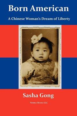 Born American: A Chinese Woman's Dream of Liberty