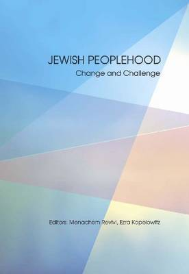 Jewish Peoplehood: Challenges and Possibilities