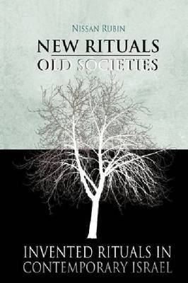 New Rituals -- Old Societies: Invented Rituals in Contemporary Israel