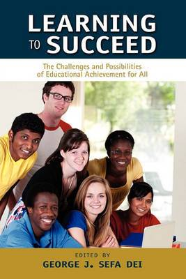 Learning to Succeed: The Challenges and Possibilities of Educational Achievement for All