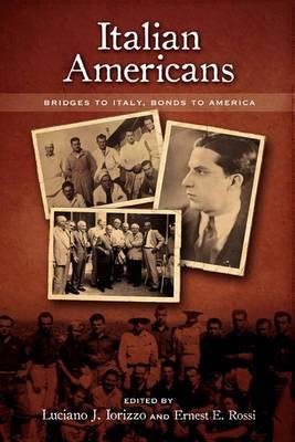 Italian Americans: Bridges to Italy, Bonds to America