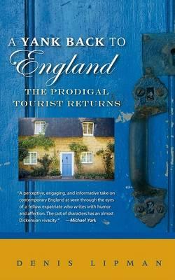 A Yank Back to England: The Prodigal Tourist Returns