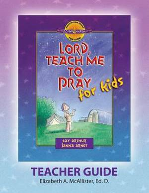 Discover 4 Yourself(r) Teacher Guide: Lord, Teach Me to Pray for Kids