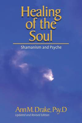 Healing of the Soul: Shamanism and Psyche