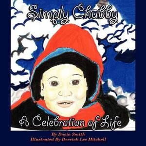 Simply Chubby a Celebration of Life