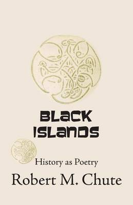 Black Islands: History as Poetry